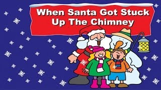 Download When Santa Got Stuck Up The Chimney MP3 song and Music Video