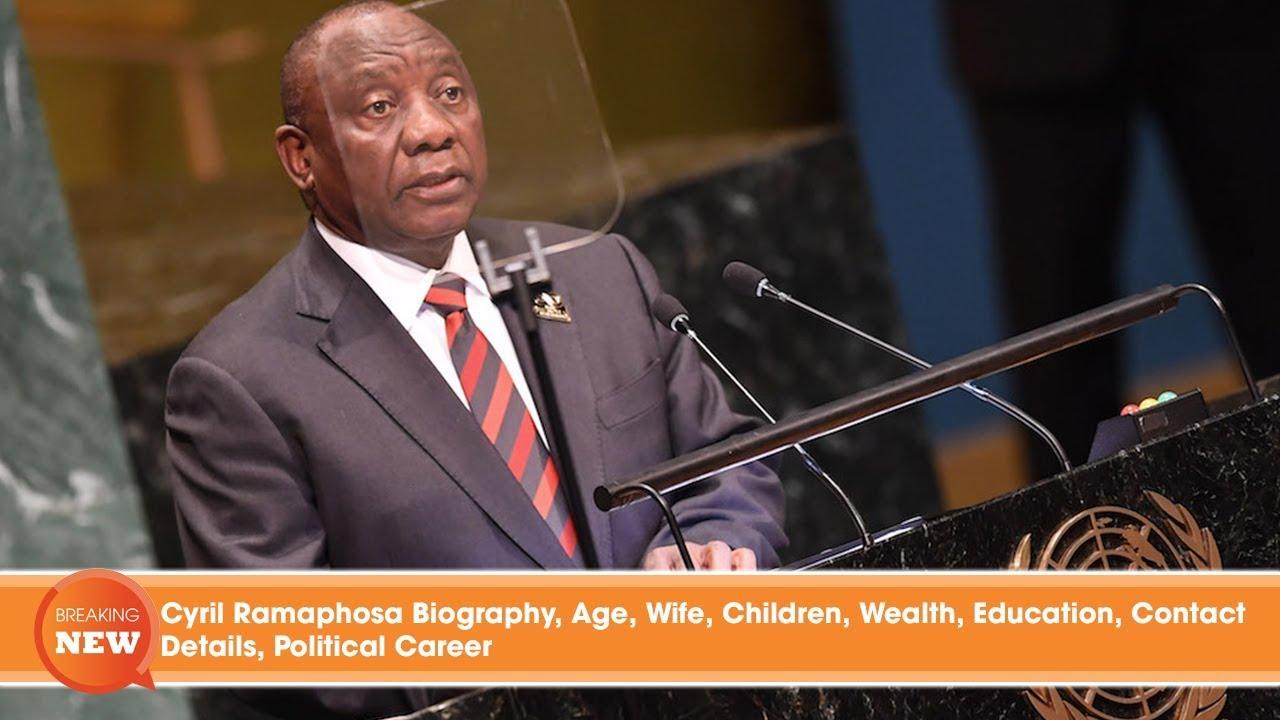 Cyril Ramaphosa Biography Age Wife Children Wealth Education