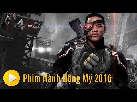 Phim Hành Động Mỹ 2016 -  Phim Lẻ Hay - Phim Hành Động Mới Nhất Hiện Nay