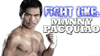 How to Fight Like Manny Pacquiao: 3 Signature Boxing Moves