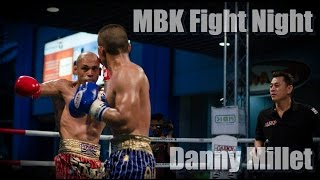 Danny Millet MBK Fight Night (highlight)