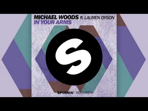 Michael Woods Feat. Lauren Dyson - In Your Arms (Radio Edit) [Official]