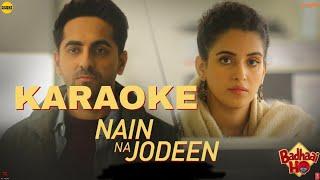 Nain Na Jodeen - Karaoke With Lyrics | Ayushmann Khurrana & Neha Kakkar || Badhaai Ho || BasserMusic
