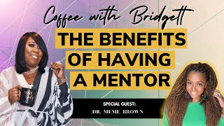 """Coffee with Bridgett with special guest """"Dr. MeMe Brown"""""""