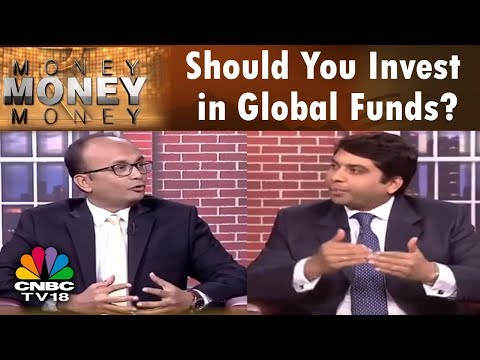 MONEY MONEY MONEY: Should You Invest in Global Funds? | CNBC TV18