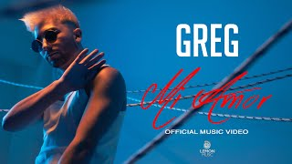 Greg - Mi Amor  | Official Music Video