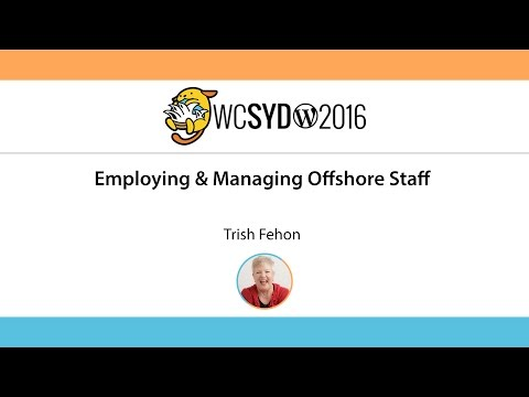 Trish Fehon: Employing & Managing Offshore Staff - WordCamp Sydney 2016