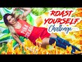 ROAST YOURSELF CHALLENGE 2.0 🔥 l Nancy Loaiza