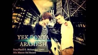 Yek Donya aramesh - Reza Fazeli ft Mohammad amiri
