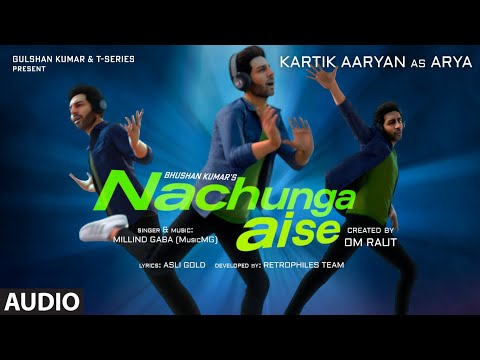 Nachunga Aise (AUDIO) Millind Gaba Feat. Kartik Aaryan | Music MG | Asli Gold | Om Raut, Bhushan K