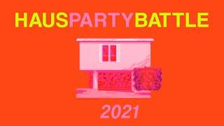 HAUSPARTY BATTLE | 2021