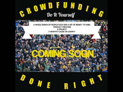 Ways To Getting Started in Crowdfunding Shared by Crowdfunding Done Right