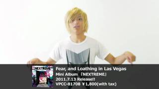 Fear, and Loathing in Las Vegas『NEXTREME』リリース!-激ロック動画メッセージ