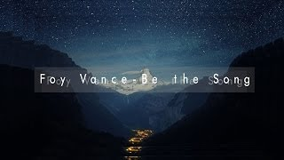 foy vance be the song
