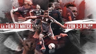 LE FILM DU MATCH #6 LYON VS DIJON I HD