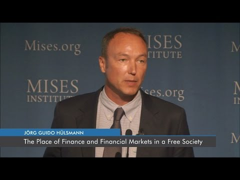 The Place of Finance and Financial Markets in a Free Society | Jörg Guido Hülsmann