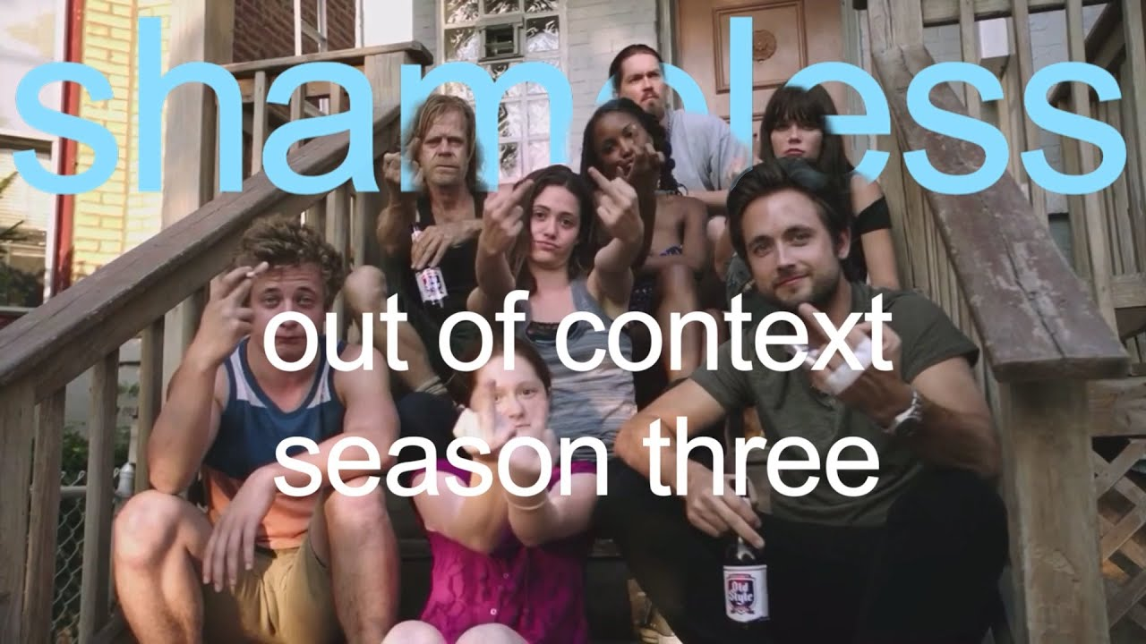 Download shameless out of context (season 3)