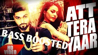 Download Hindi Video Songs - Att Tera Yaar | Navv Inder | BASS BOOSTED | LATEST PUNJABI SONG 2016 |