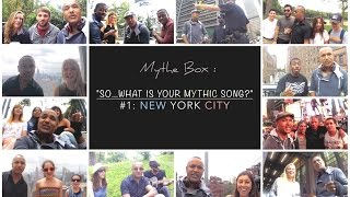 """""""What is Your Mythic song..."""" #1 : New York City - New Yorkers feat. Mythe Box in NYC streets"""