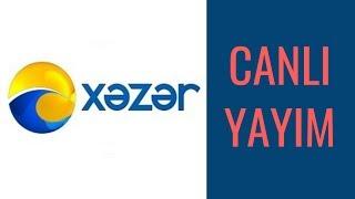 Xəzər Tv Canlı Yayın #xezertvcanliizle