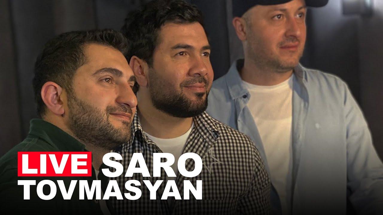 Saro Tovmasyan LIVE