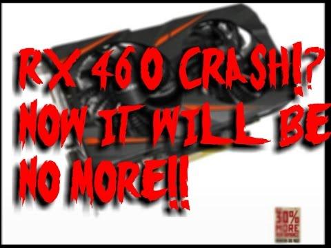 RX 460 Graphic Card CRASH FIX!   No more crashes, More gameplay!