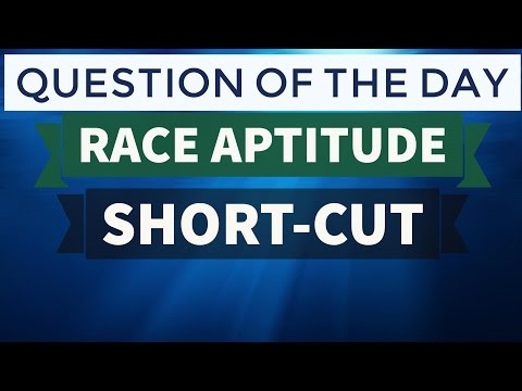 QOD 2 - Race problems quantitative aptitude tricks shortcuts concepts - Bank IBPS PO SSC CGL CHSL