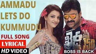 Ammadu let's do kummudu full lyrics song from khaidi no.150 (chiranjeevi and kajal agarwal)