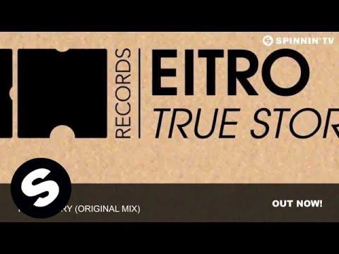 EITRO - True Story (Original Mix)