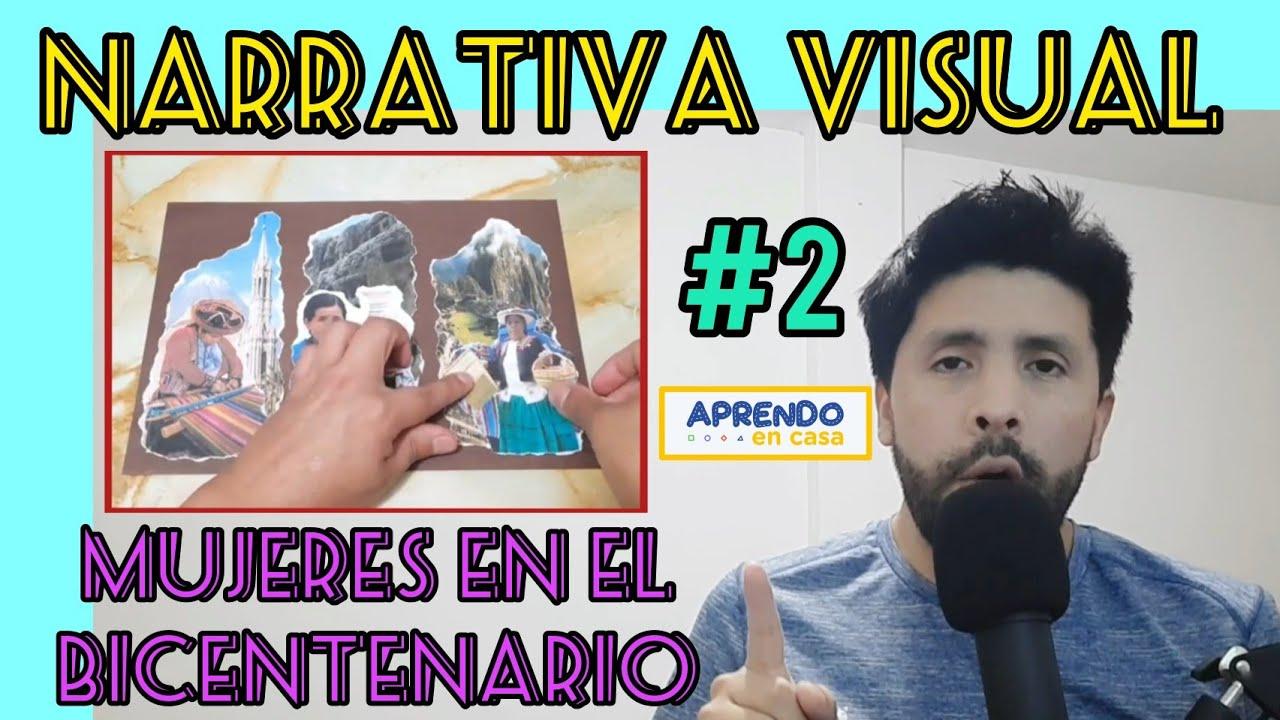 """Narrativa Visual """"Mujeres en el Bicentenario"""" / Aprendo en Casa"""
