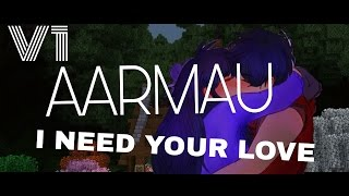 Aarmau😘☺/Song-I need your love