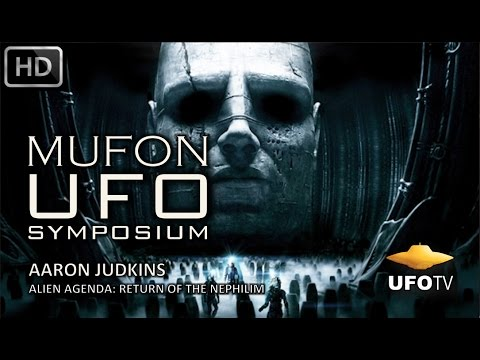 ANCIENT ALIENS: RETURN OF THE NEPHILIM – MUFON UFO SYMPOSIUM – Aaron Judkins