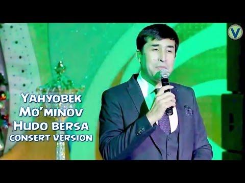 Yahyobek Mo'minov - Hudo bersa | Яхёбек Муминов - Худо берса (consert version) 2016