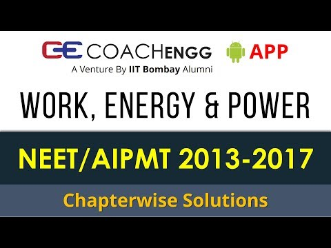 NEET Problems | Work, Energy and Power | 2013 to 2017 | Chapterwise Solutions by Rohit Dahiya
