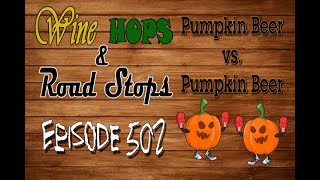 Wine, Hops & Road Stops Episode 502: Bourbon County Stout, S'mores and a Pumpkin Beer Battle!