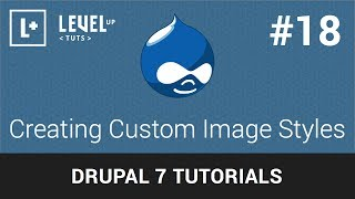 Drupal Tutorials #18 - Creating Custom Image Styles