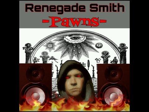 Renegade Smith- (Illuminati) Pawns