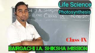 Class -IX Life Science Chapter-3 Photosynthesis 06/04/2020