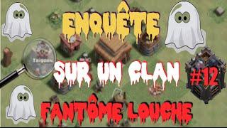 ENQUÊTE SUR UN CLAN FANTÔME LOUCHE #12 - Clash of Clans Français