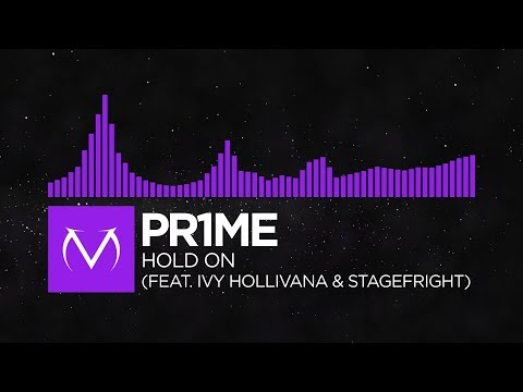 [Dubstep] - PR1ME - Hold On (feat. Ivy Hollivana & STAGEFRIGHT) [Free Download]