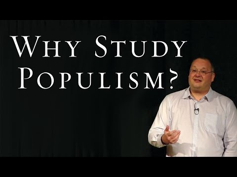 Why Should We Study Populism? - Cas Mudde