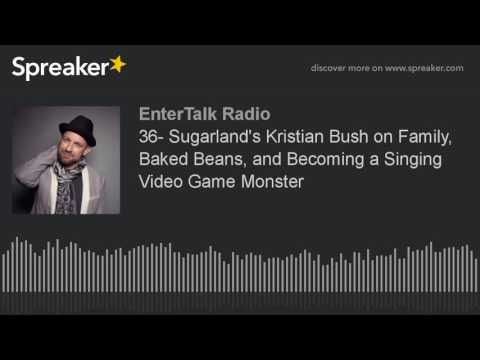 36- Sugarland's Kristian Bush on Family, Baked Beans, and Becoming a Singing Video Game Monster