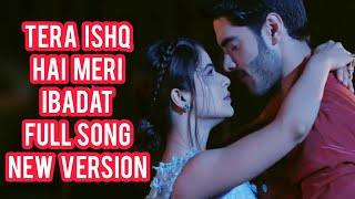 Tera Ishq Hai Meri Ibadat Full Song | New Version | Shakti–Astitva Ke Ehsaas Ki | CODE NAME BADSHAH
