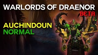 Auchindoun Normal - Warlords of Draenor Beta