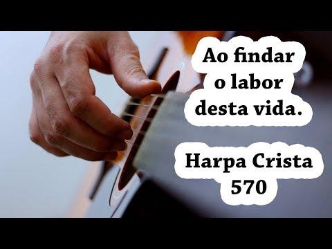 AO FINDAR O LABOR DESTA VIDA- HARPA CRISTÃ 570 #violão iniciante