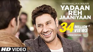 YADAAN REH JAANIYAAN HARBHAJAN MANN (Official) FULL VIDEO SONG