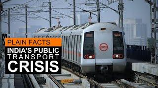Plain Facts | India's public transport crisis