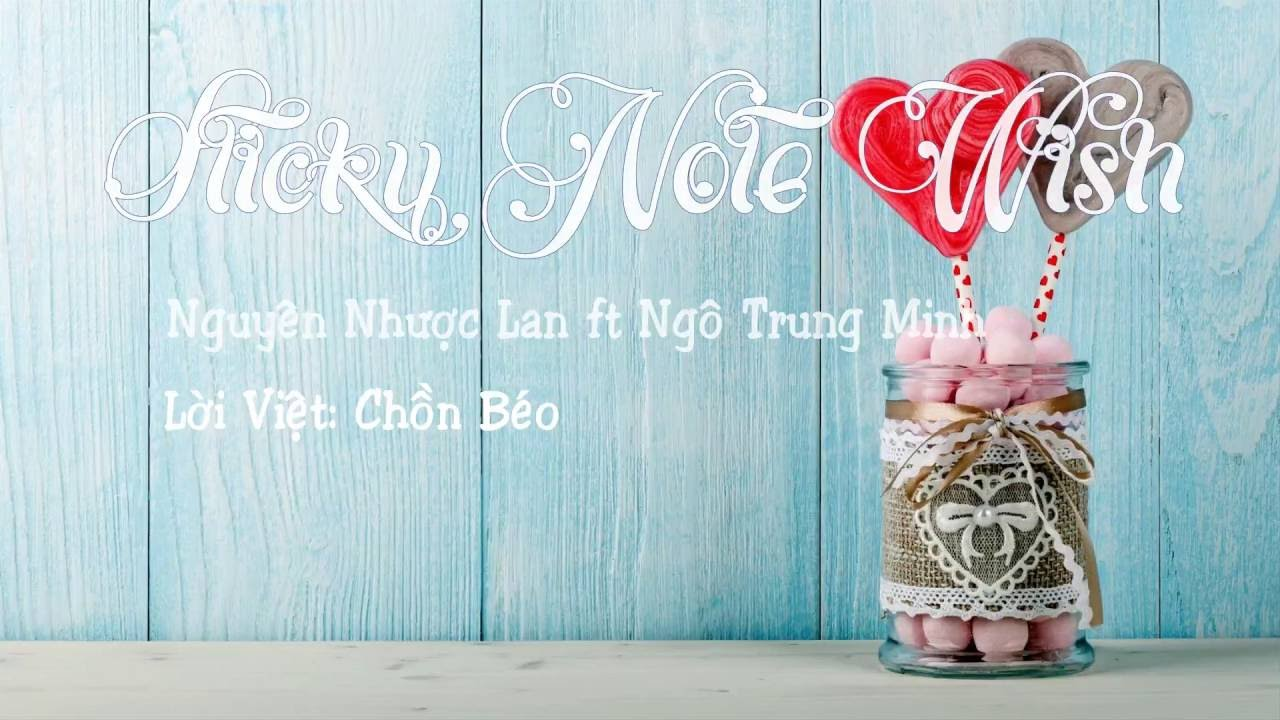 [Lời Việt] Sticky Note Wish – Nguyên Nhược Lan ft Ngô Trung Minh