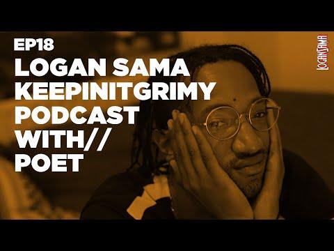 Logan Sama KeepinItGrimy Podcast: Episode 18 POET