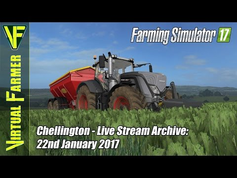 Farming Simulator 17 - Chellington - Live Stream Archive: 22nd January 2017